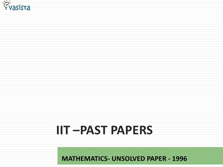 IIT –Past papers<br />MATHEMATICS- UNSOLVED PAPER - 1996<br />
