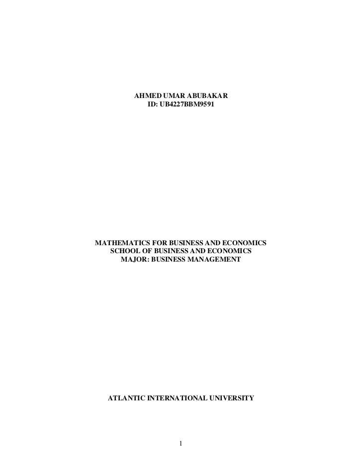 AHMED UMAR ABUBAKAR          ID: UB4227BBM9591MATHEMATICS FOR BUSINESS AND ECONOMICS   SCHOOL OF BUSINESS AND ECONOMICS   ...