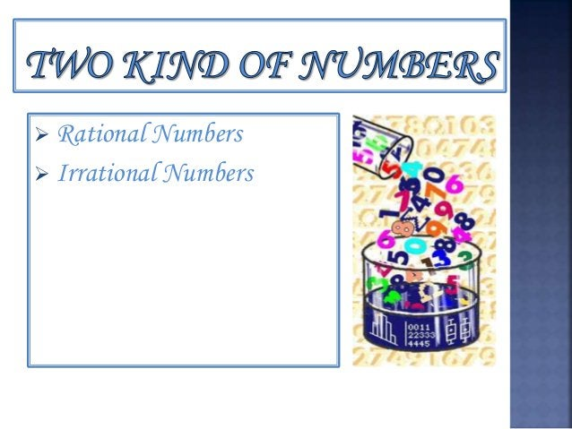 A rational number is a real number that can be written as a ratio of two integers. A rational number written in decimal ...