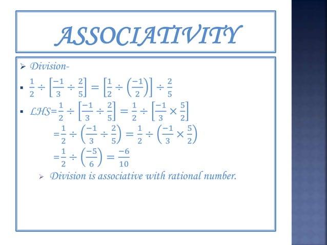  Multiplication-  −7 3 × 5 4 × 2 9 = −7 3 × 10 36 = −70 108 = −35 54  ( −3 7 × 5 4 ) × 2 9 = −30 244  Multiplication i...