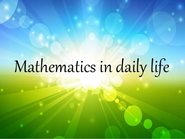 Maths in daily life essay