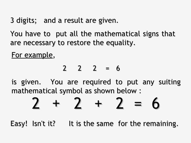3 digits; and a result are given.You have to put all the mathematical signs thatare necessary to restore the equality.For ...