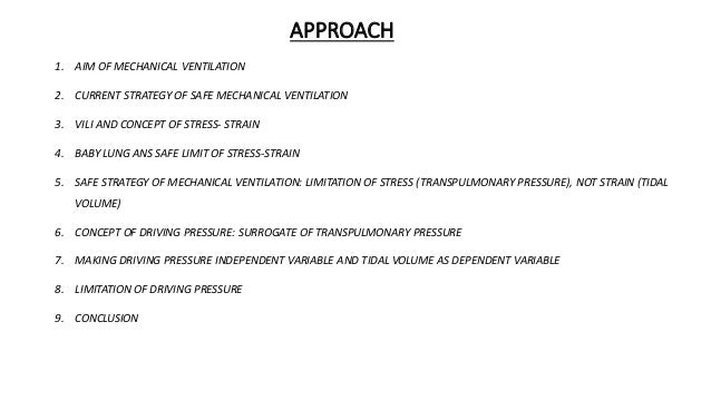 APPROACH 1. AIM OF MECHANICAL VENTILATION 2. CURRENT STRATEGY OF SAFE MECHANICAL VENTILATION 3. VILI AND CONCEPT OF STRESS...