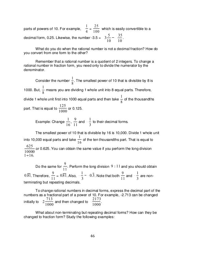 46 parts of powers of 10. For example, 1 4 = 25 100 which is easily convertible to a decimal form, 0.25. Likewise, the num...