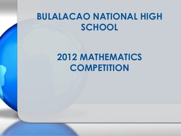 2012 MATHEMATICS COMPETITION BULALACAO NATIONAL HIGH SCHOOL