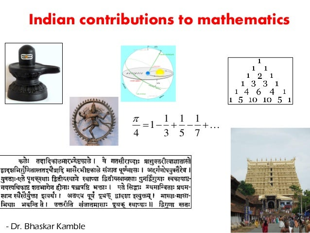 Indian contributions to mathematics  7 1 5 1 3 1 1 4  - Dr. Bhaskar Kamble