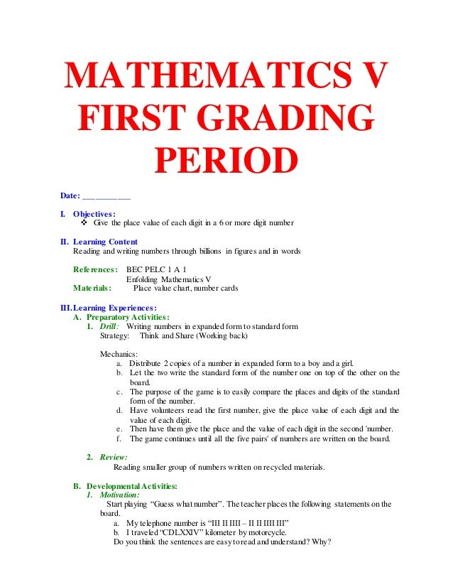 MATHEMATICS V FIRST GRADING PERIOD Date: ___________ I. Objectives:  Give the place value of each digit in a 6 or more di...