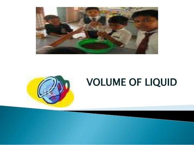 VOLUME OF LIQUID