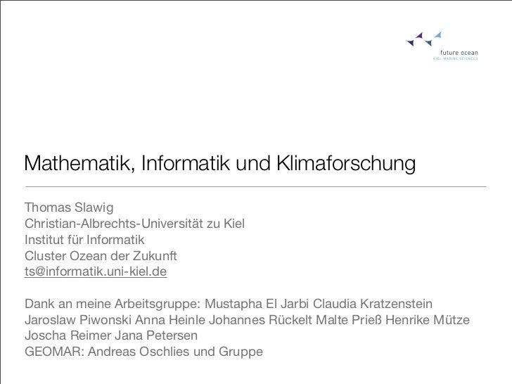 Mathematik, Informatik und KlimaforschungThomas SlawigChristian-Albrechts-Universität zu KielInstitut für InformatikCluste...