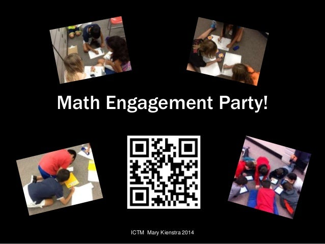 Math Engagement Party!  ICTM Mary Kienstra 2014