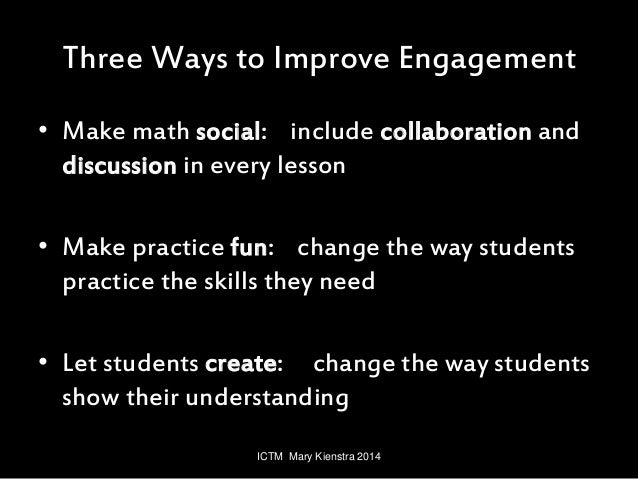 Math engagement party ictm 2014 Slide 3