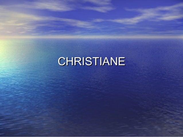 CHRISTIANECHRISTIANE