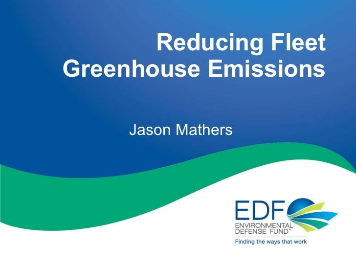 Reducing Fleet Greenhouse Emissions Jason Mathers