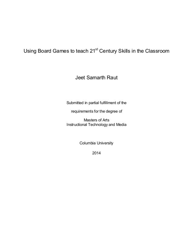 Using Board Games to teach 21st Century Skills in the Classroom Jeet Samarth Raut Submitted in partial fulfillment of the ...