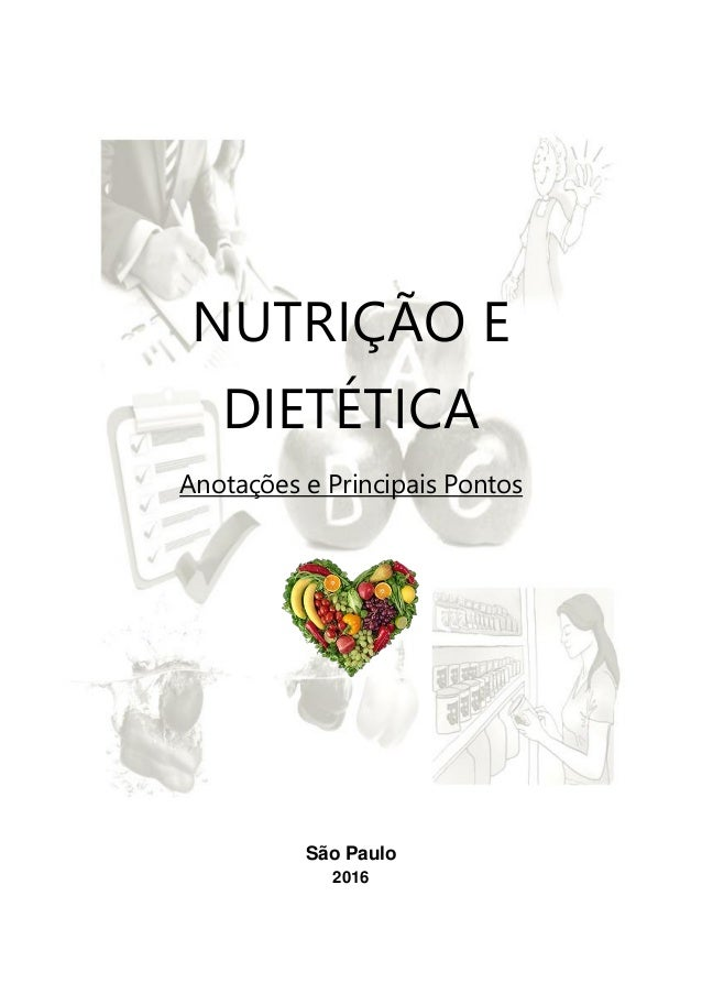 NUTRIÇÃO E DIETÉTICA Anotações e Principais Pontos São Paulo 2016