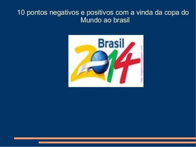 10 pontos negativos e positivos com a vinda da copa do Mundo ao brasil