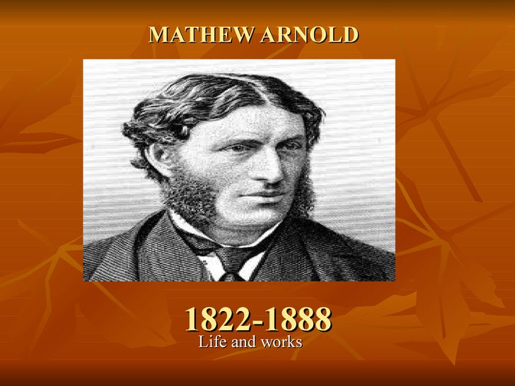 MATHEW ARNOLD  1822-1888   Life and works
