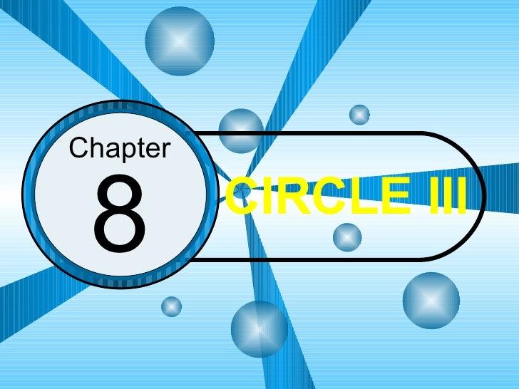 8 Chapter CIRCLE III