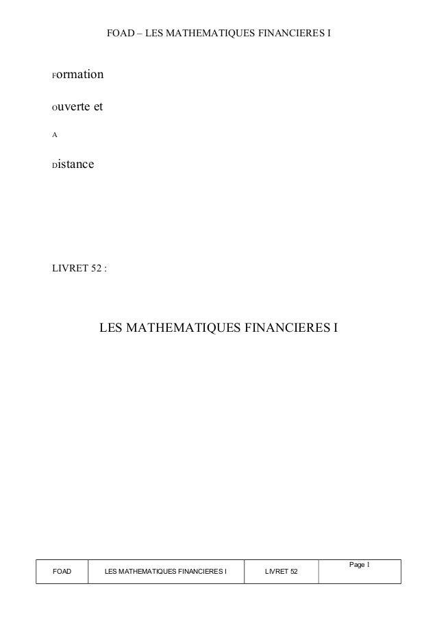 FOAD – LES MATHEMATIQUES FINANCIERES I  Formation  Ouverte et  A  Distance  LIVRET 52 :  LES MATHEMATIQUES FINANCIERES I  ...