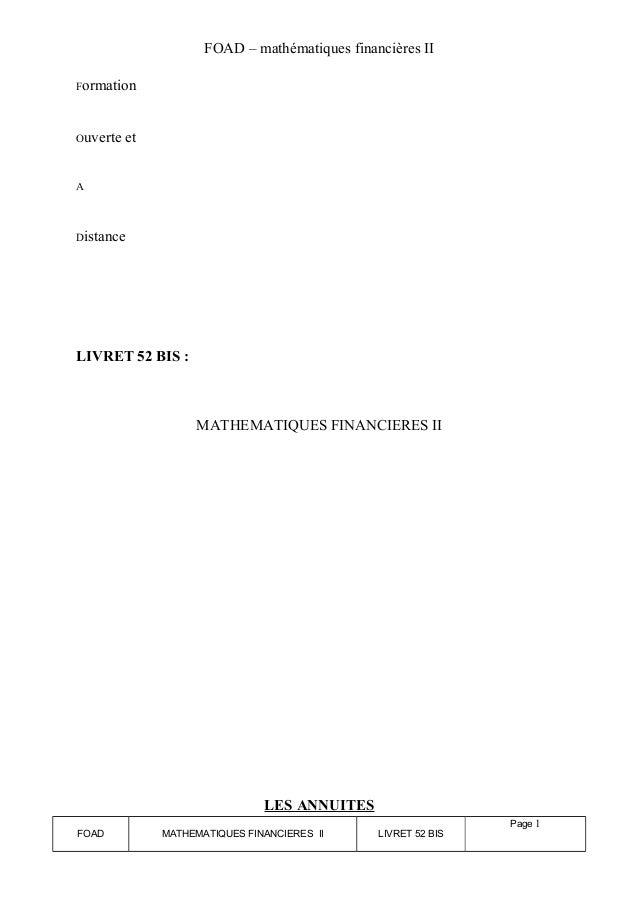 FOAD – mathématiques financières II  Formation  Ouverte et  A  Distance  LIVRET 52 BIS :  MATHEMATIQUES FINANCIERES II  LE...