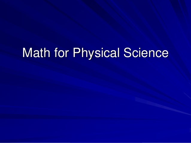 Math for Physical Science