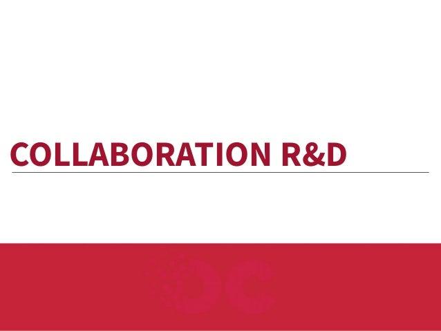 COLLABORATION R&D
