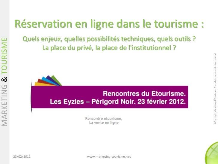 Réservation en ligne dans le tourisme :                            Quels enjeux, quelles possibilités techniques, quels ou...