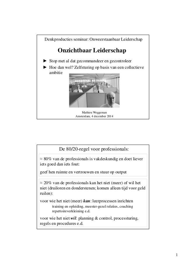 1  Denkproducties seminar: Onweerstaanbaar Leiderschap  Onzichtbaar Leiderschap  ► Stop met al dat gecommandeer en gecontr...