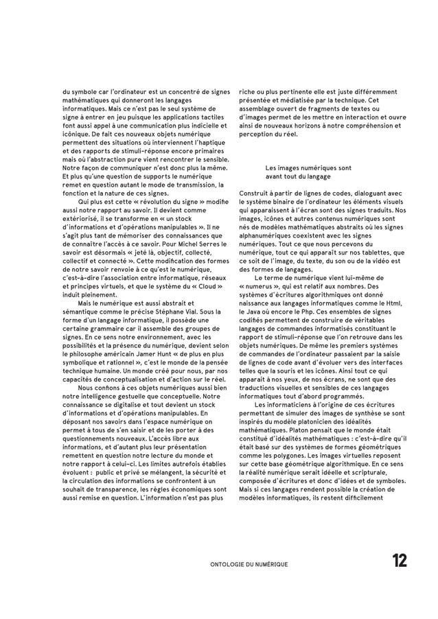 17 ONTOLOGIE DU NUMÉRIQUE [8] Philosophie Magazine n°59, Dossier «Bienvenue dans la réalité 2.0» Claire Richard, Mai 2012 ...