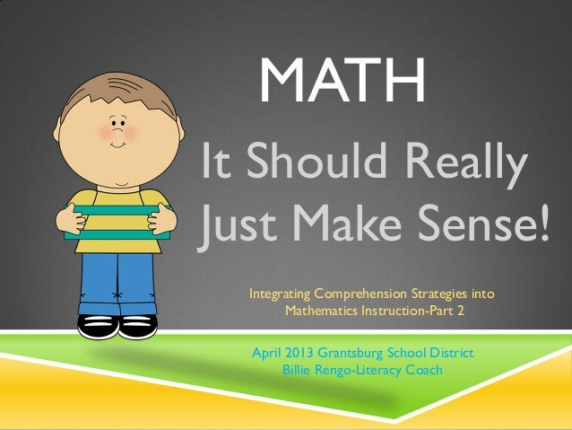 MATHIt Should ReallyJust Make Sense!  Integrating Comprehension Strategies into        Mathematics Instruction-Part 2  Apr...