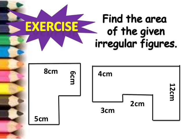 Math Iv Finding The Area Of An Irregular Figures