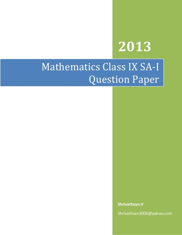 2013 Shrivathsan.V Shrivathsan3006@yahoo.com Mathematics Class IX SA-I Question Paper