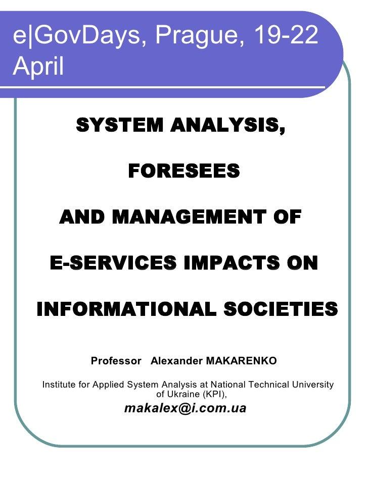 e|GovDays, Prague, 19-22 April            SYSTEM ANALYSIS,                        FORESEES        AND MANAGEMENT OF     E-...