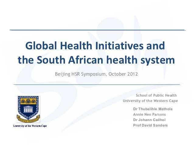 Global Health Initiatives andthe South African health system       Beijing HSR Symposium, October 2012                    ...