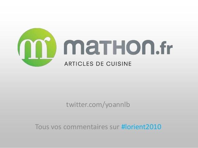 twitter.com/yoannlb Tous vos commentaires sur #lorient2010