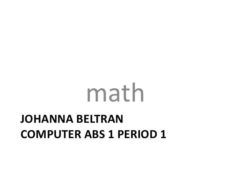 mathJOHANNA BELTRANCOMPUTER ABS 1 PERIOD 1