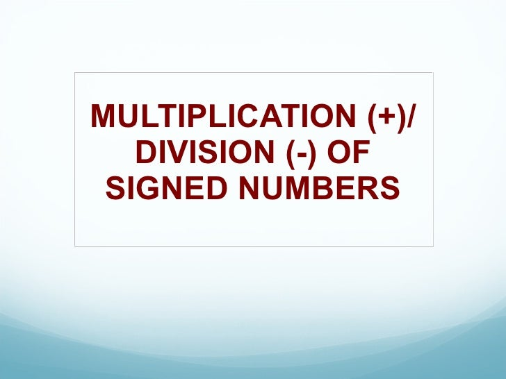 MULTIPLICATION (+)/DIVISION (-) OF SIGNED NUMBERS