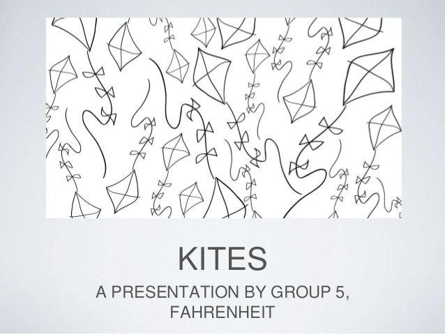 KITES A PRESENTATION BY GROUP 5, FAHRENHEIT