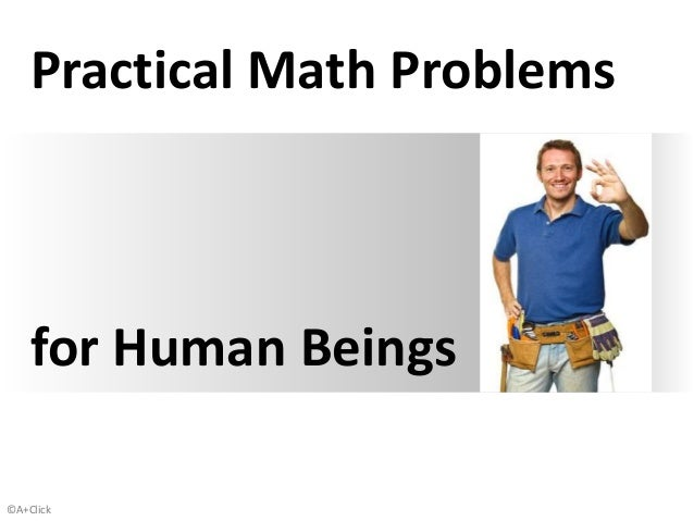 ©A+Click Practical Math Problems for Human Beings