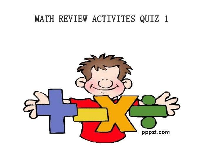 MATH REVIEW ACTIVITES QUIZ 1