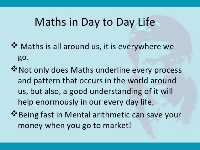 Mathematics in day to day life\