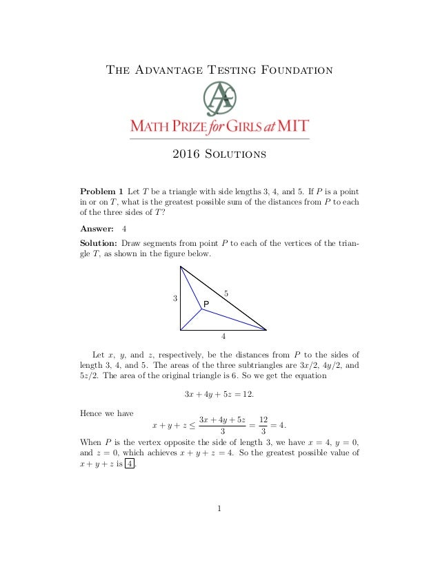 The Advantage Testing Foundation 2016 Solutions Problem 1 Let T be a triangle with side lengths 3, 4, and 5. If P is a poi...
