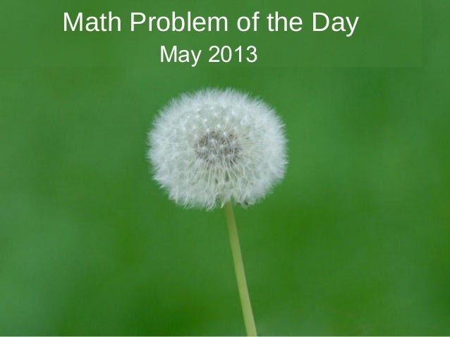 Math Problem of the Day       May 2013