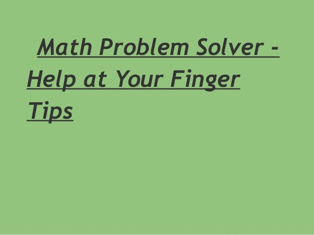 Math Problem Solver -Help at Your FingerTips