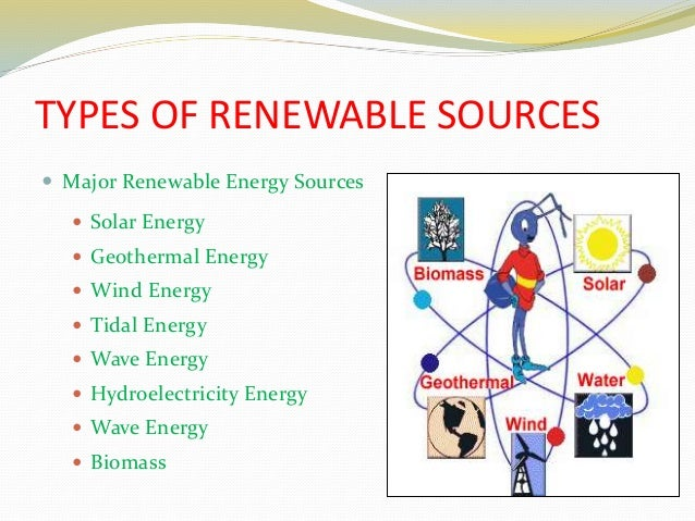 types of renewable sources major renewable energy sources solar energy