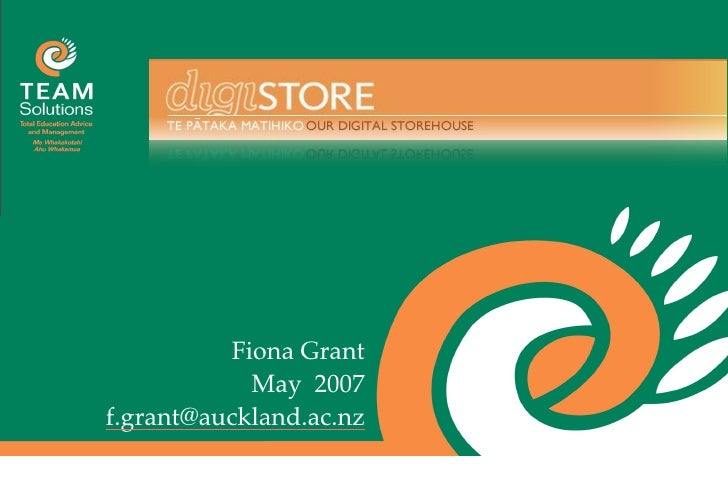 TEAM Solutions         Presentation Title               Fiona Grant             May 2007 f.grant@auckland.ac.nz