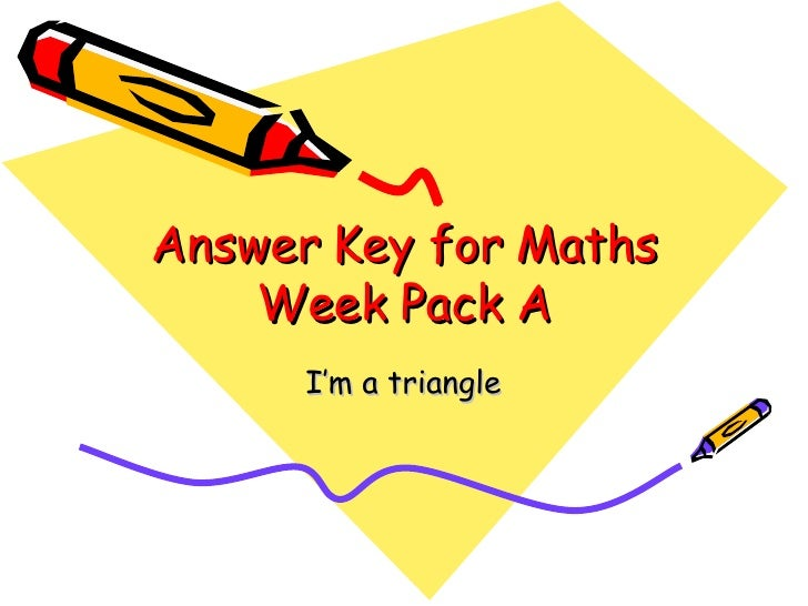 Answer Key for Maths Week Pack A I'm a triangle