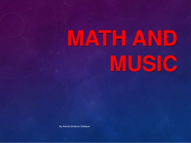 MATH AND MUSIC By Aninda Shaheen Siddique