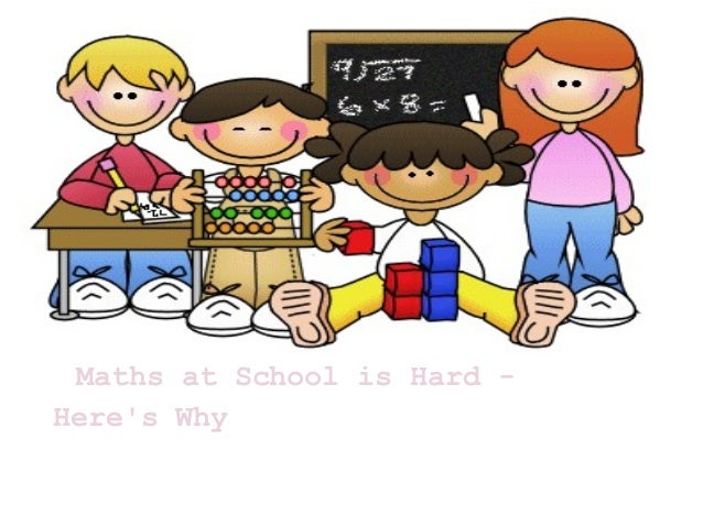 Maths at School is Hard -Heres Why