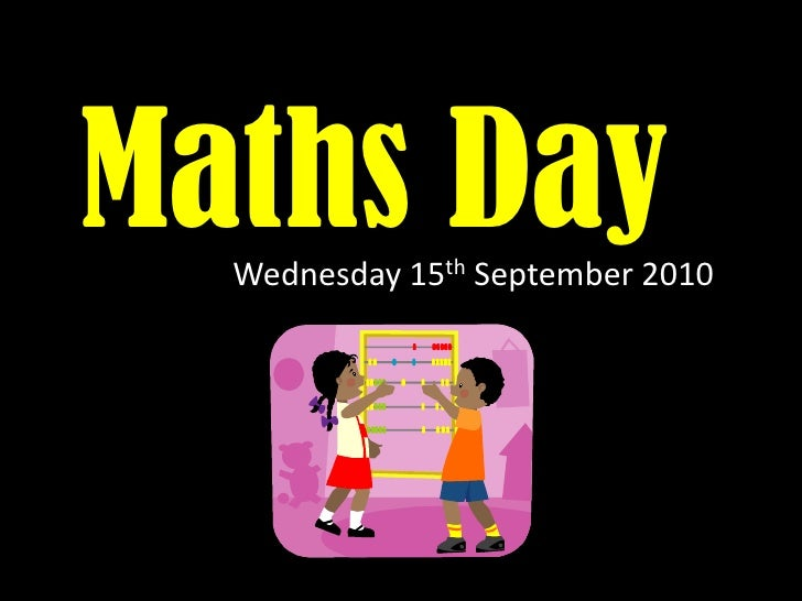 Maths Day!<br />Wednesday 15th September 2010<br />